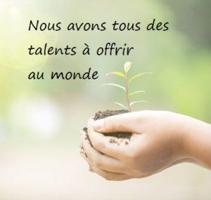 nous avons tous des talents a offrir au monde