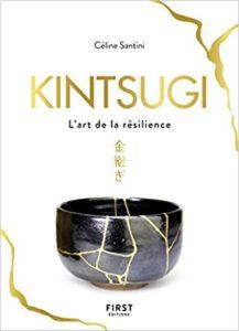 Kintsugi livre sur l'art de la résilience Celine Santini